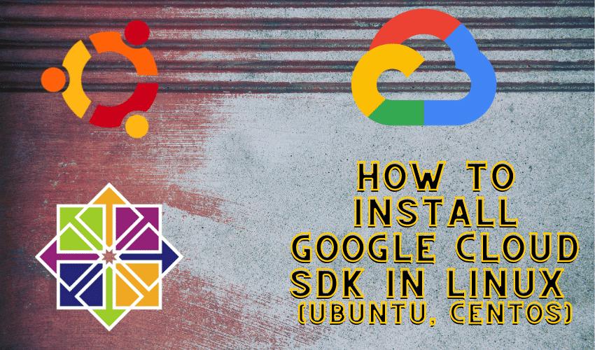 How to install Google Cloud SDK in Linux Ubuntu