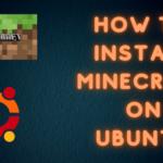 如何在Ubuntu上安装Minecraft(我的世界)